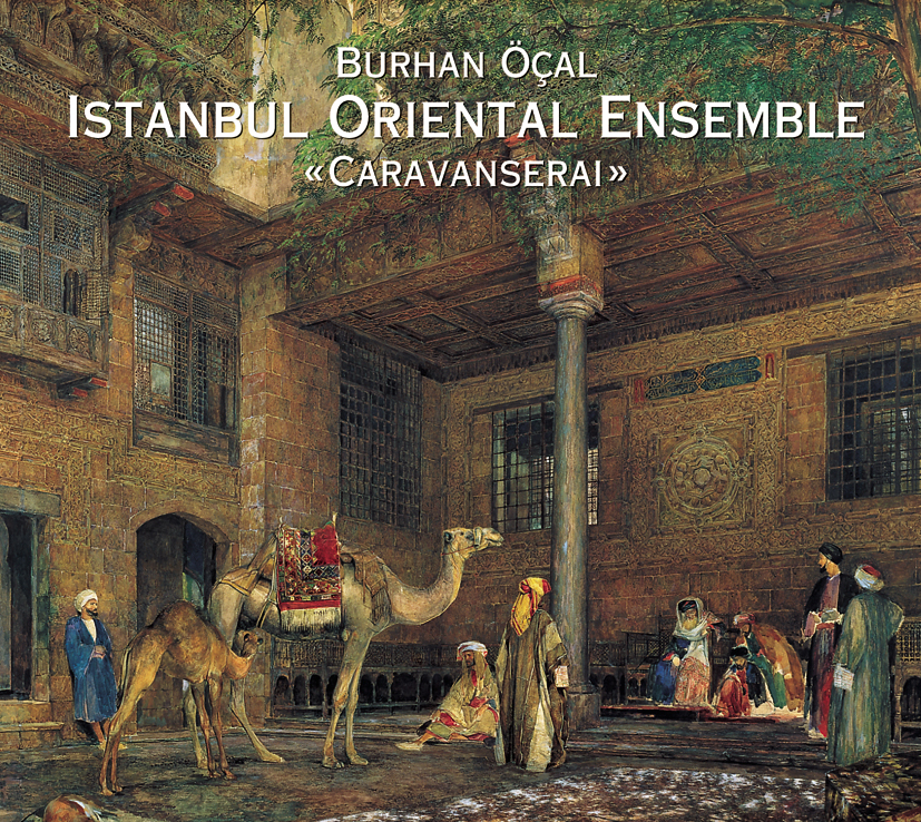 Burhan Ocal And The Istanbul Oriental Ensemble Caravanserai Rawa