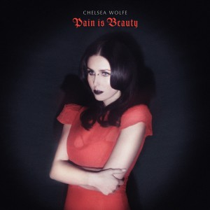 Chelsea Wolfe ~ Pain Is Beauty CD cover